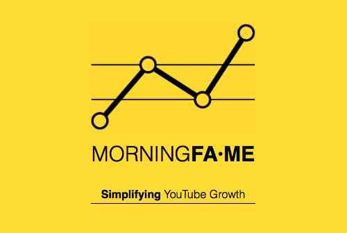 Morning Fame Simplifying YouTube Growth